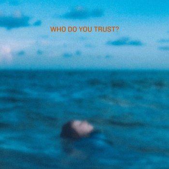 Testi Who Do U Trust?