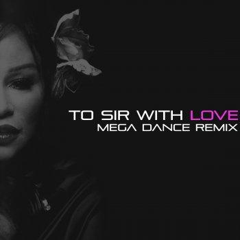 Testi To Sir with Love (Mega Dance Remix)
