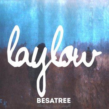 Lay Low Besatree - lyrics