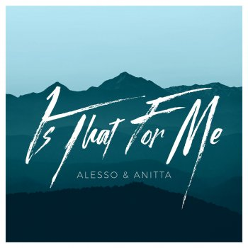 Is That for Me by Alesso feat. Anitta - cover art