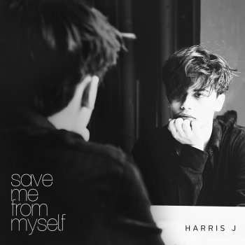 Save Me From Myself by Harris J  album lyrics | Musixmatch