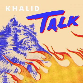 Talk                                                     by Khalid – cover art