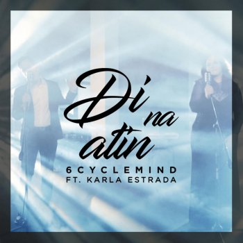 Di Na Atin                                                     by 6CycleMind – cover art