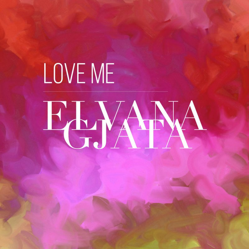 ELVANA GJATA LOVE ME MP3 СКАЧАТЬ БЕСПЛАТНО