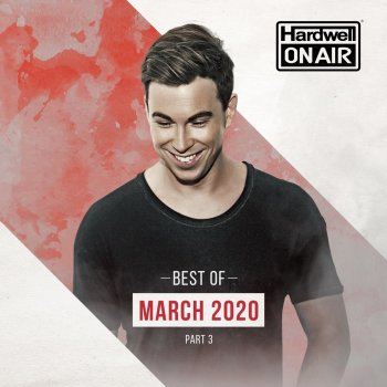 Testi Hardwell on Air - Best of March 2020 Pt. 3