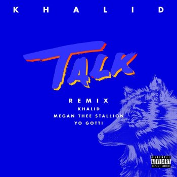 Talk REMIX by Khalid feat. Megan Thee Stallion & Yo Gotti - cover art