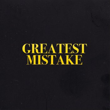 Testi Greatest Mistake