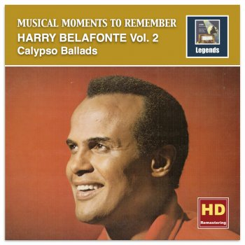 Testi Musical Moments to Remember: Harry Belafonte, Vol. 2 – Calypso Ballads (Remastered)