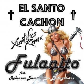 Testi El Santo Cachon (Xientifico Remix) [feat. Robinson los Embajadores]