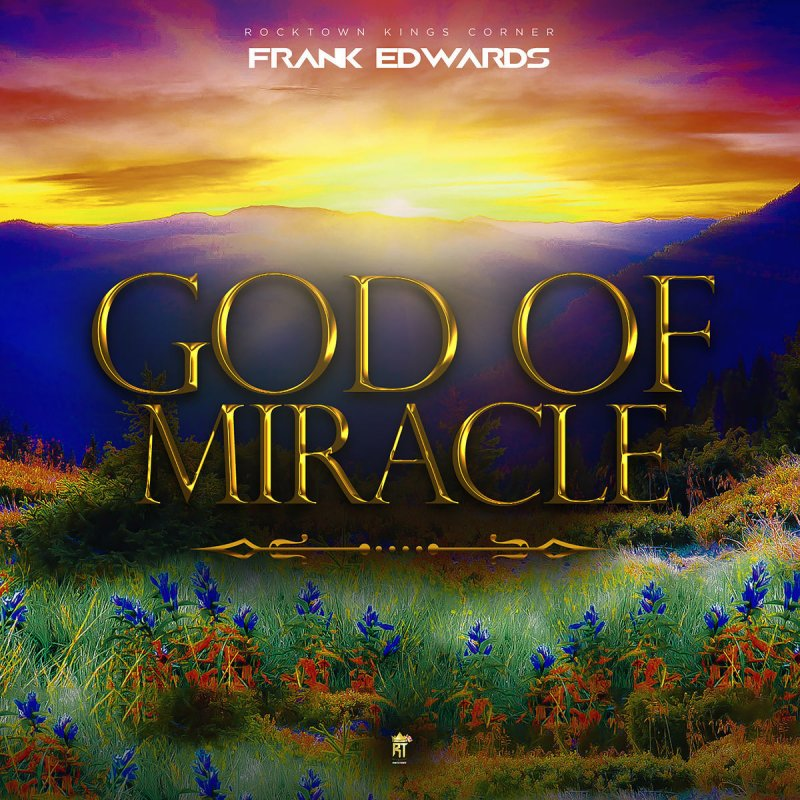 Image result wey dey for GOD OF MIRACLE BY FRANK EDWARDS LYRICS