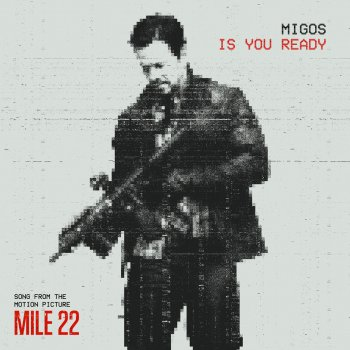 "Testi Is You Ready (From the ""Mile 22"" Original Motion Picture Soundtrack)"