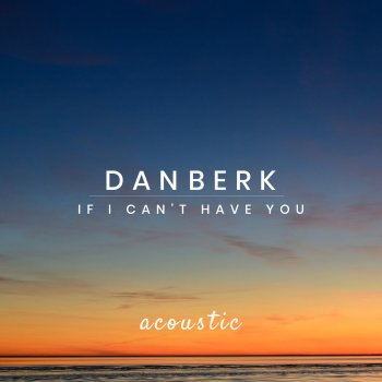 Testi If I Can't Have You (Acoustic)
