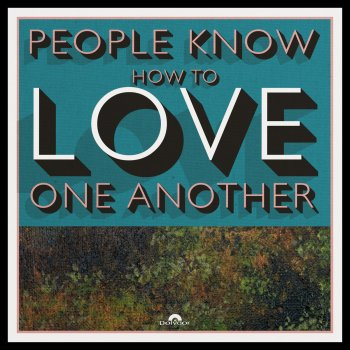 Testi People Know How To Love One Another