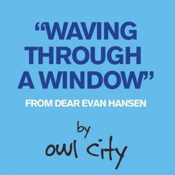 Testi Waving Through a Window (From Dear Evan Hansen)