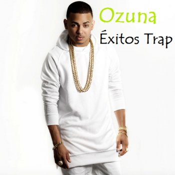 Éxitos Trap Ozuna - lyrics