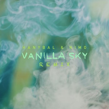 Vanilla Sky [Remix] Hanybal feat. Nimo - lyrics