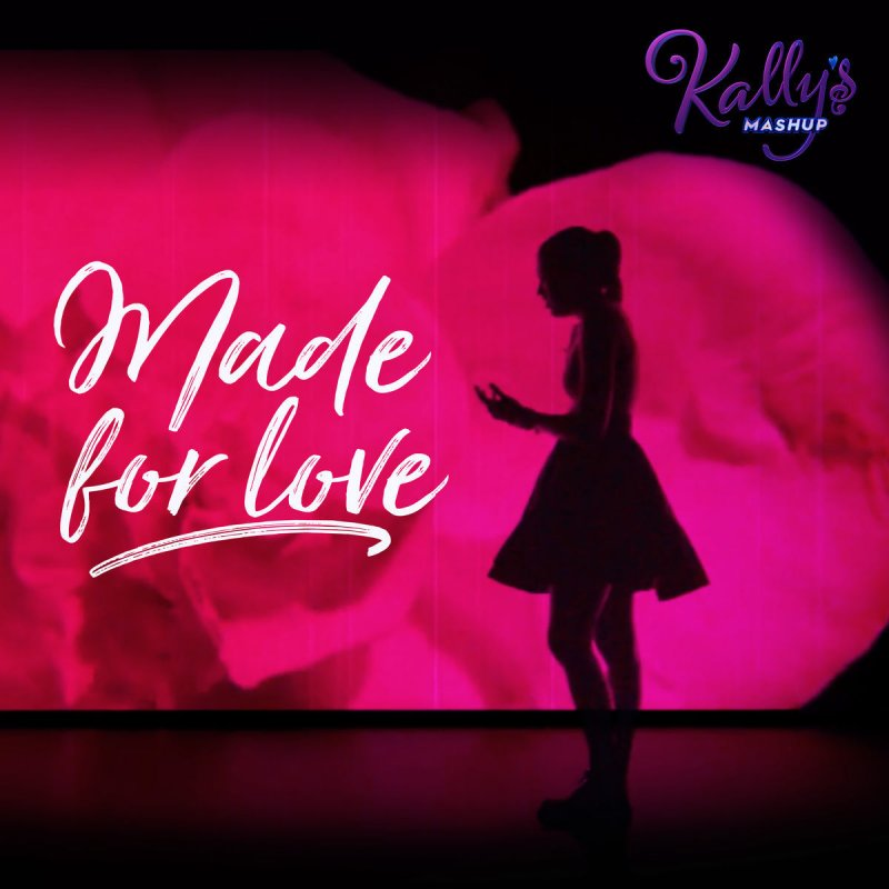 Letra de made for love de kally 39 s mashup cast feat maia for Habitacion de kally s mashup