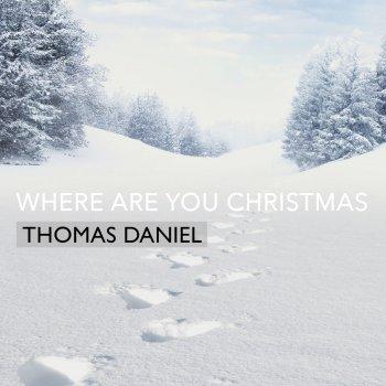 Where Are You Christmas Lyrics.Where Are You Christmas By Thomas Daniel Album Lyrics