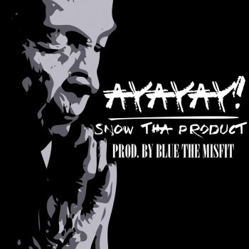AyAyAy!                                                     by Snow tha Product – cover art