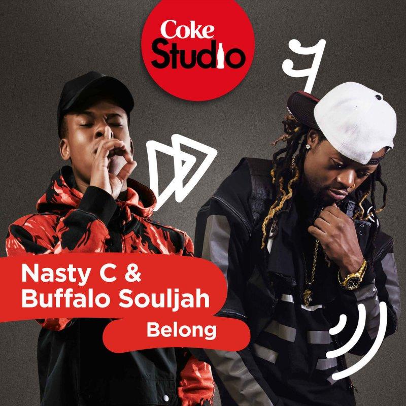 Nasty C feat  Buffalo Souljah - Belong (Coke Studio South