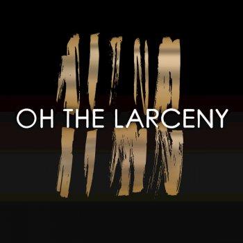 Testi Oh the Larceny