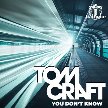 You Don't Know                                                     by Tomcraft – cover art