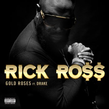 Gold Roses (feat. Drake)                                                     by Rick Ross – cover art
