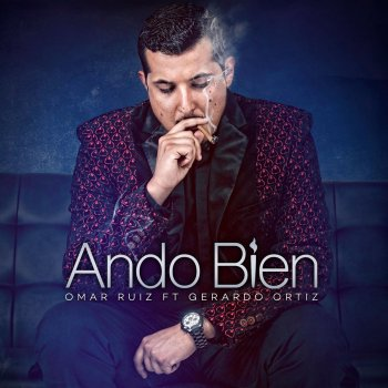 Ando Bien by Omar Ruiz feat. Gerardo Ortiz album lyrics ...