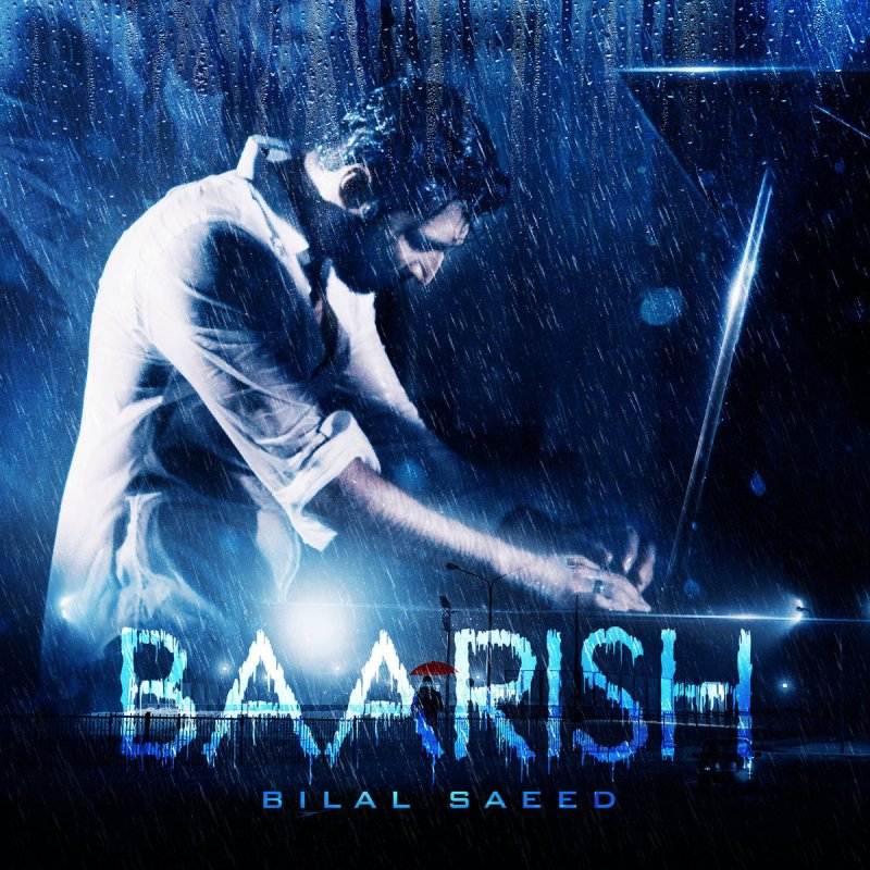 Bilal Saeed - Baarish Lyrics | Musixmatch