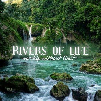 Testi Rivers of Life (Worship Without Limits)