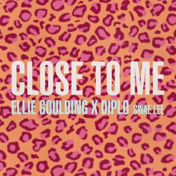 Close to Me by Ellie Goulding feat. Diplo & Swae Lee - cover art