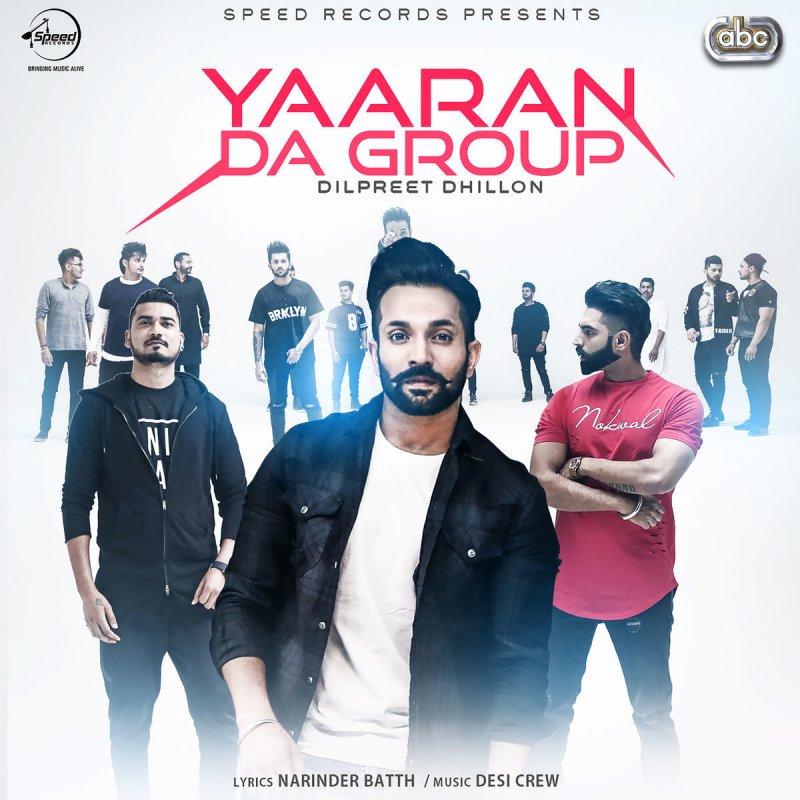 Dilpreet Dhillon feat. Desi Crew - Yaaran Da Group Lyrics | Musixmatch