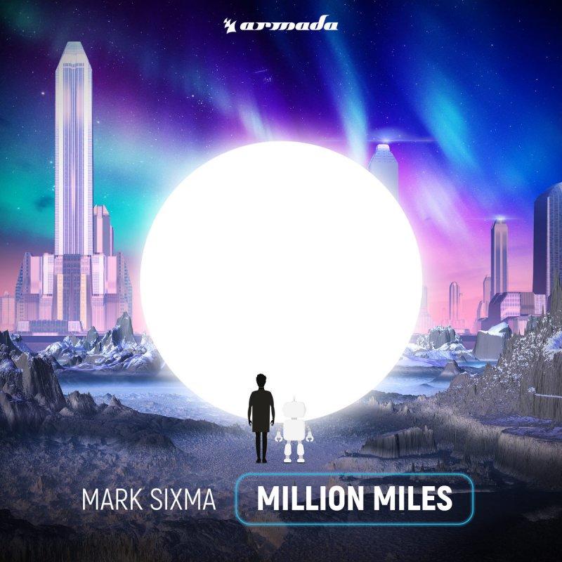Mark Sixma Million Miles Lyrics Musixmatch