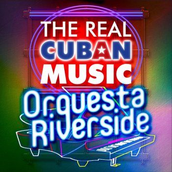 Testi The Real Cuban Music - Orquesta Riverside (Remasterizado)