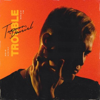 Trouble                                                     by Trevor Daniel – cover art