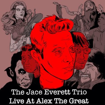 Testi The Jace Everett Trio: Live at Alex the Great