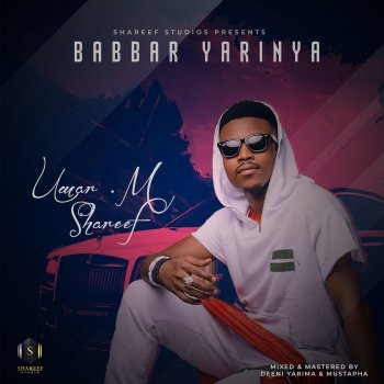 Babbar Yarinya by Umar M Shareef album lyrics | Musixmatch