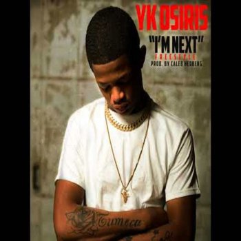 I M Next Freestyle By Yk Osiris Album Lyrics Musixmatch Song