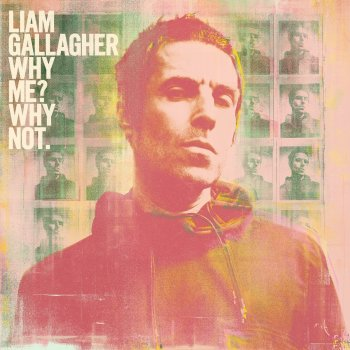 Why Me? Why Not. (Deluxe Edition) Liam Gallagher - lyrics