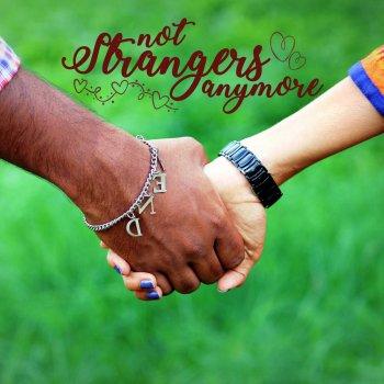 Testi Not Strangers Anymore