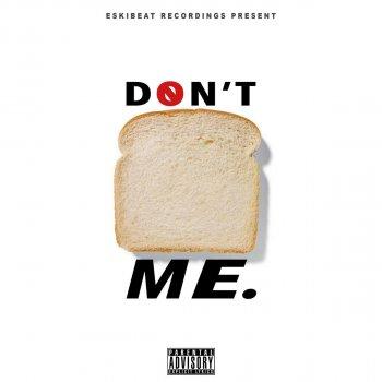 Testi Don't Bread Me
