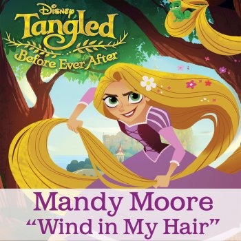 "Testi Wind in My Hair (From ""Tangled: Before Ever After"")"