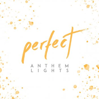 Perfect by Anthem Lights album lyrics | Musixmatch - Song