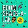 Boom Shack-A-Lak (2016 Redux)