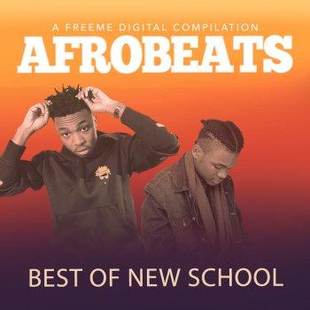 Afrobeats Best of New School by Various Artists album lyrics
