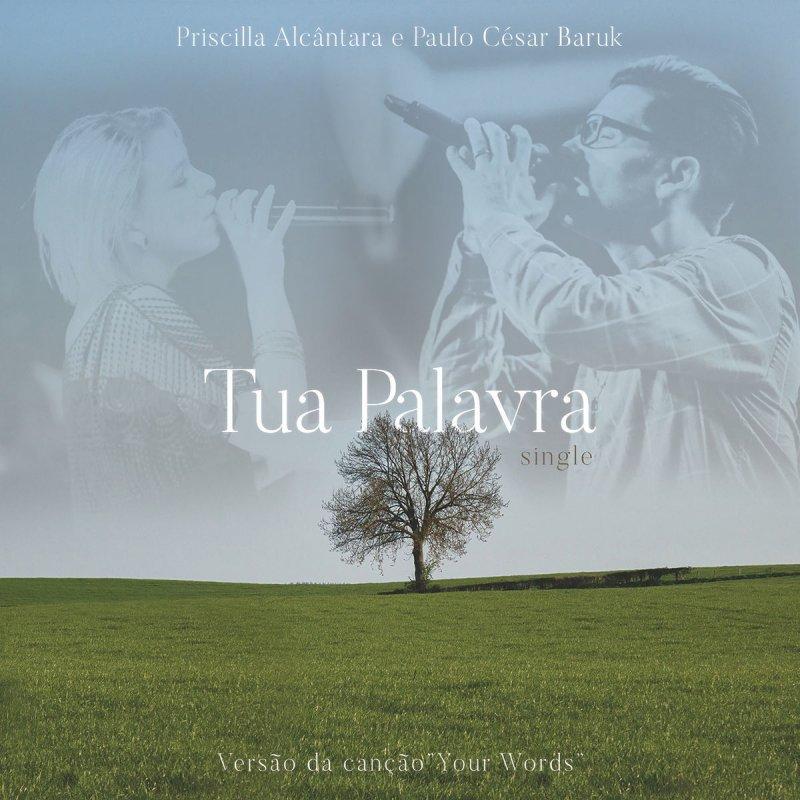 Paulo Cesar Baruk Feat Priscilla Alcântara Tua Palavra