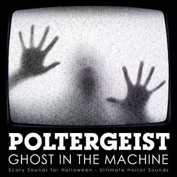 Testi Poltergeist - Ghost in the Machine: Scary Sounds for Halloween - Single