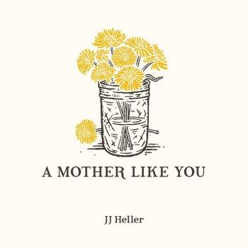 A Mother Like You By Jj Heller Album Lyrics Musixmatch Song