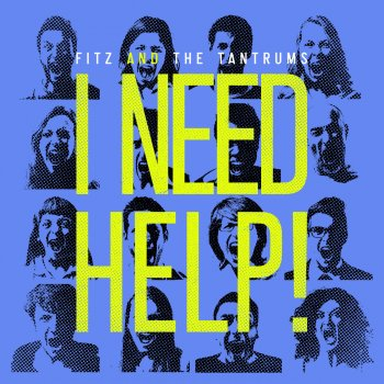 I Need Help!                                                     by Fitz & The Tantrums – cover art