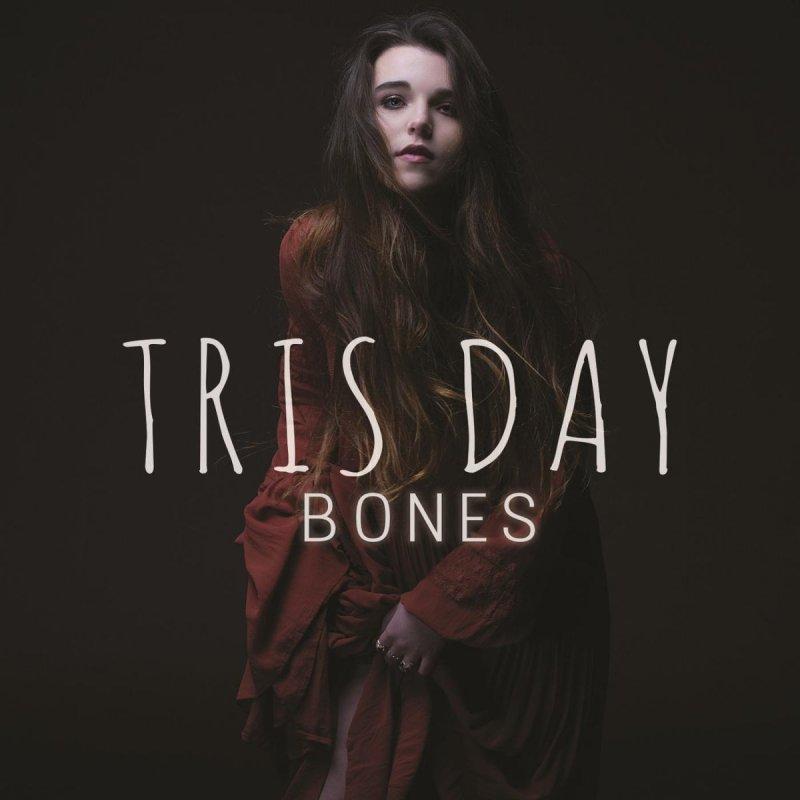 Lyric bones lyrics : Tris Day - Bones Lyrics   Musixmatch